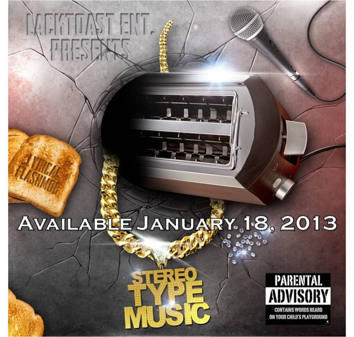LackToast Entertainment Presents: Stereotype Music coming January 18, 2013